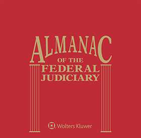 Almanac of the Federal Judiciary by Wolters Kluwer Editorial Staff