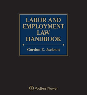 Labor and Employment Law Handbook, Fourth Edition by Gordon Jackson