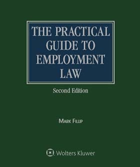 Practical Guide to Employment Law, Second Edition by Mark R. Filipp Kemp Klein Law Firm