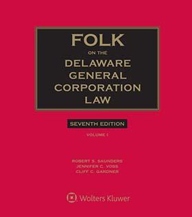 Folk on the Delaware General Corporation Law, Seventh Edition by Robert S. Saunders , Edward P. Welch , Jennifer C. Voss , Allison L. Land