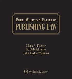 Perle, Williams & Fischer on Publishing Law, Fourth Edition
