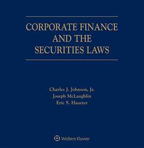 Corporate Finance and the Securities Laws, Fifth Edition