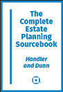 The Complete Estate Planning Sourcebook by Deborah V. Dunn Perkins Coie LLP , David A. Handler Kirkland & Ellis LLP