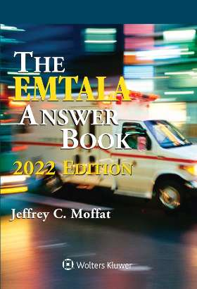EMTALA Answer Book, 2021 Edition by Jeffrey C. Moffat