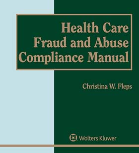 Health Care Fraud and Abuse Compliance Manual
