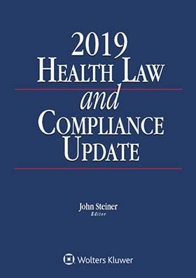 Health Law and Compliance Update, 2018 Edition