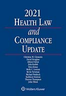 Health Law and Compliance Update, 2021 Edition by Harold J. Bressler , John E. Steiner