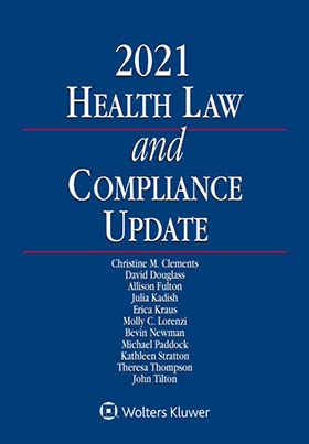 Health Law and Compliance Update, 2020 Edition by Harold J. Bressler , John E. Steiner