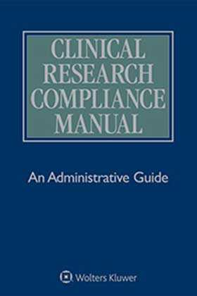 Clinical Research Compliance Manual: An Administrative Guide