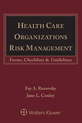 Health Care Organizations Risk Management: Forms, Checklists & Guidelines, Third Edition