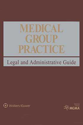 Medical Group Practice: Legal and Administrative Guide