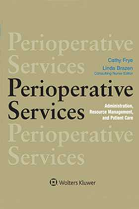 Perioperative Services: Administration, Resource Management, and Patient Care by Linda Brazen ,Cathy Frye