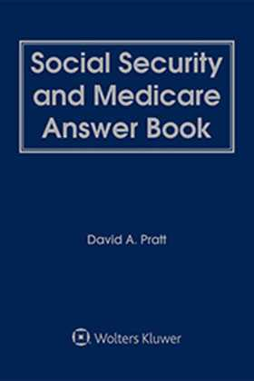 Social Security and Medicare Answer Book, Sixth Edition by David A. Pratt Albany Law School