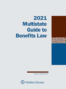 Multistate Guide to Benefits Law, 2019 Edition by John F. Buckley National Legal Research Group, Inc.