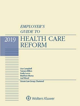 Employer's Guide to Health Care Reform, 2019 Edition