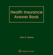 Health Insurance Answer Book, Twelfth Edition by John C. Garner Bolton & Company