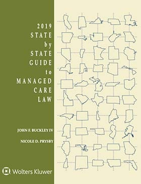 State by State Guide to Managed Care Law, 2019 Edition