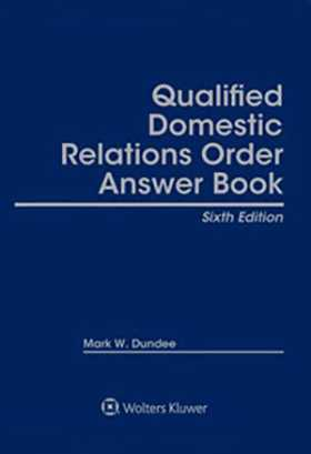 Qualified Domestic Relations Order (QDRO) Answer Book, Sixth Edition