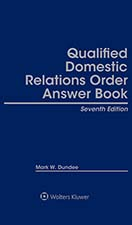 Qualified Domestic Relations Order (QDRO) Answer Book, Seventh Edition by Mark W. Dundee