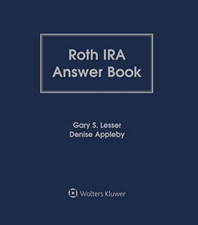 Roth IRA Answer Book, Ninth Edition by Denise Appleby Appleby Retirement Consulting Inc. , Michelle L. Ward , Gregory Kolojeski , Gary S. Lesser GSL Galactic Publishing, LLC