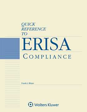 Quick Reference to ERISA Compliance, 2018 Edition