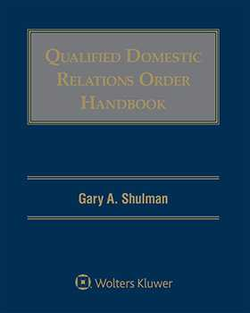 Qualified Domestic Relations Order (QDRO) Handbook, Third Edition by Gary A. Shulman QDRO Compliance Services