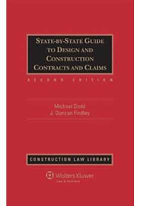 State-by-State Guide to Design and Construction Contracts and Claims, Second Edition by Michael Dodd ,J. Duncan Findlay
