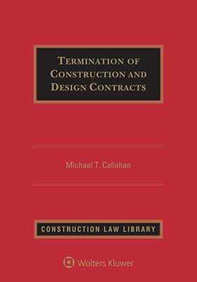 Termination of Construction and Design Contracts by Michael T. Callahan CCL Construction Consultants, Inc