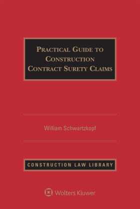 Practical Guide to Construction Contract Surety Claims, Third  Edition