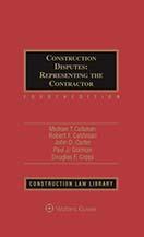Construction Disputes: Representing the Contractor, Fourth Edition by Paul J. Gorman , Douglas F. Coppi , Robert F. Cushman , John D. Carter