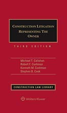 Construction Litigation: Representing the Owner, Third Edition by Robert F. Cushman , Stephen B. Cook , Kenneth Cushman