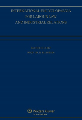 International Encyclopaedia of Laws: Labour Law and Industrial Relations  by KLI/TURPIN