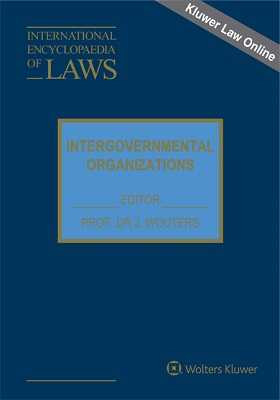 International Encyclopaedia of Laws: Intergovernmental Organizations Online by KLI/TURPIN