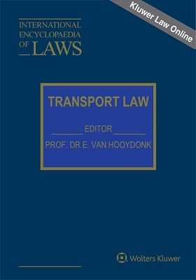 International Encyclopaedia of Laws: Transport Law