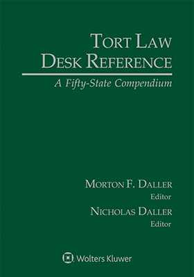 Tort Law Desk Reference: A Fifty State Compendium, 2018 Edition