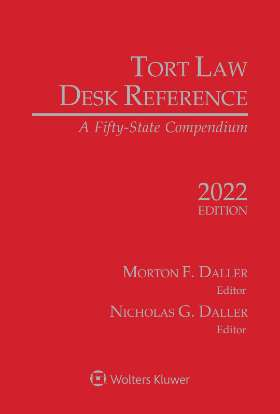 Tort Law Desk Reference: A Fifty State Compendium, 2021 Edition by Nicholas Daller Stewart Smith , Morton F. Daller