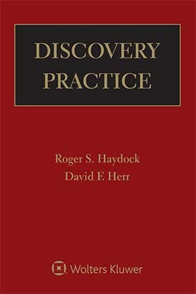 Discovery Practice, Eighth Edition by Roger S. Haydock ,David F. Herr