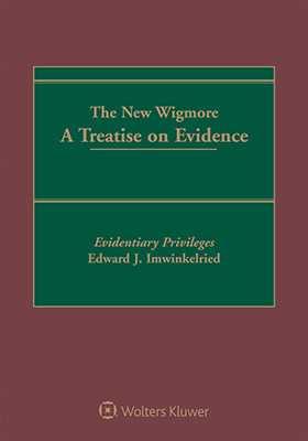 The New Wigmore: A Treatise on Evidence by David P. Leonard ,Ed Imwinkelried University of California, Davis ,Jennifer L. Mnookin ,David E. Bernstein ,David H. Kaye Penn State Law