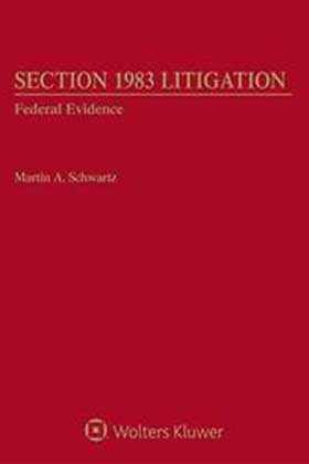 Section 1983 Litigation, Volume 3: Federal Evidence, Fifth Edition by Martin A. Schwartz