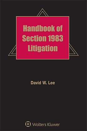 Handbook of Section 1983 Litigation by David W. Lee Riggs, Abney, Neal, Turpen, Orbison & Lewis