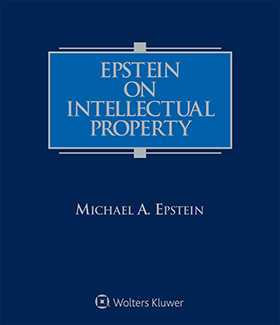 Epstein on Intellectual Property, Fifth Edition by Michael A. Epstein