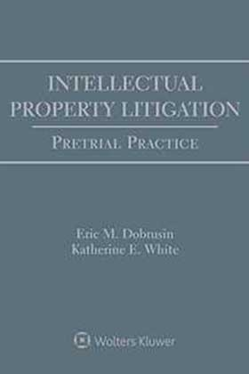 Intellectual Property Litigation: Pretrial Practice, Third Edition