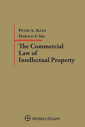 Commercial Law of Intellectual Property by Jay Kesan ,Harold F. See ,David Frisch ,Peter A. Alces