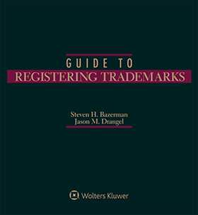 Guide to Registering Trademarks by Jason M. Drangel ,Steven H. Bazerman