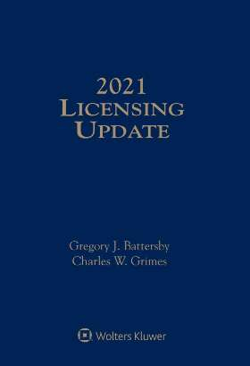 Licensing Update 2021 by Gregory J. Battersby , Charles W. Grimes