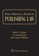 Perle, Williams & Fischer on Publishing Law, Fourth Edition by E. Gabriel Perle ,Mark A. Fischer ,John Taylor Williams