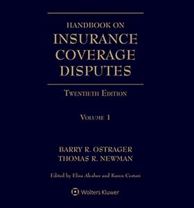 Handbook on Insurance Coverage Disputes, Nineteenth Edition by Thomas R. Newman ,Barry R. Ostrager