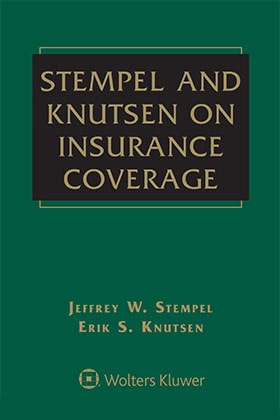 Stempel and Knutsen on Insurance Coverage, Fourth Edition