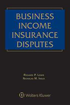 Business Income Insurance Disputes, Second Edition