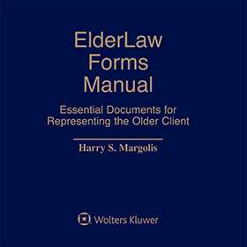 ElderLaw Forms Manual: Essential Documents for Representing the Older Client by Harry S. Margolis, Esq